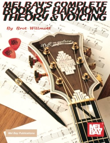 Complete Book of Harmony, Theory & Voicing (Paperback): Bret Willmott