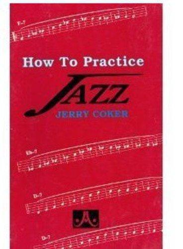 9781562240011: How To Practice Jazz
