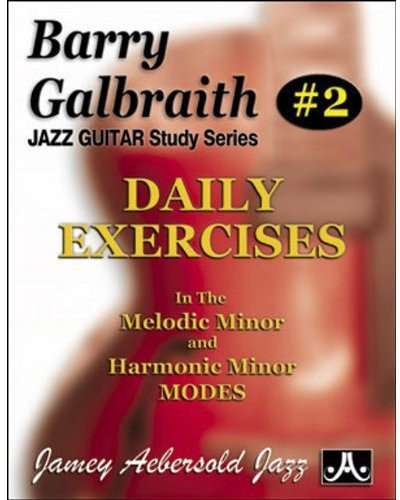 9781562240394: Barry Galbraith # 2 - Daily Exercises In the Melodic Minor & Harmonic Minor Modes (Barry Galbraith Jazz Guitar Study)