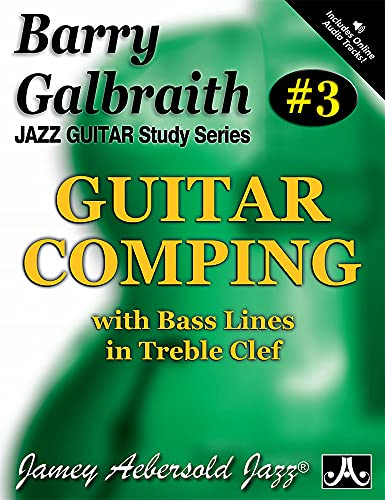 9781562240400: Barry Galbraith Jazz Guitar Study 3 -- Guitar Comping: With Bass Lines in Treble Clef, Book & CD (Jazz Guitar Study Series)