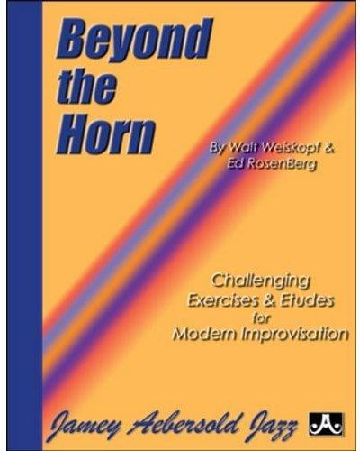 Beyond the Horn Format: SpiralBound: By Walt Weiskopf