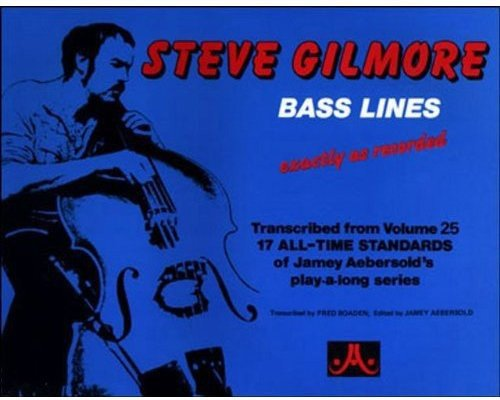 9781562240646: Steve Gilmore Bass Lines - Transcribed From Volume 25