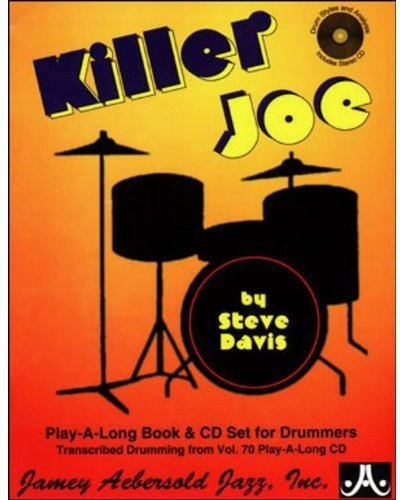 9781562240745: Killer Joe -- Drum Styles and Analysis: Transcribed Drumming from Vol. 70 Play-A-Along CD, Book & CD