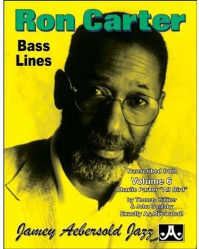 Ron Carter Bass Lines - Transcribed From Volume 6 'Charlie Parker - All Bird: Thomas Hilliker &...