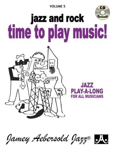 9781562241315: Jamey Aebersold Jazz -- Jazz and Rock -- Time to Play Music!, Vol 5: Book & CD (Jazz Play-A-Long for All Musicians)
