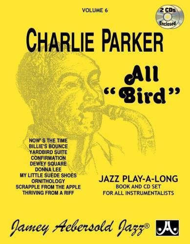 All Bird: The Music of Charlie Parker: Aebersold, Jamey