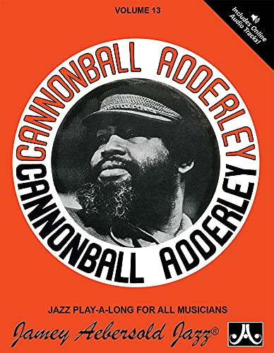 Vol. 13, Cannonball Adderley: Greatest Hits! (Book: Jamey Aebersold