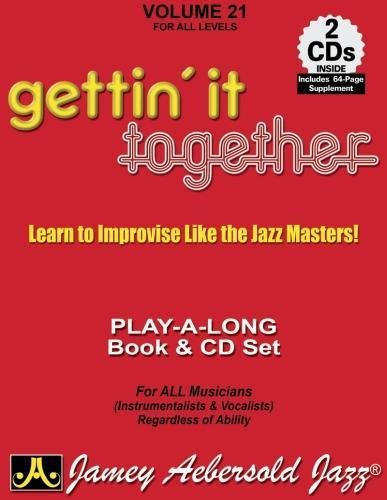 9781562241766: Vol. 21, Gettin' It Together: Learn to Improvise Like the Jazz Masters! (Book & CD Set) (Jazz Play-A-Long for All Musicians (Instrumentalists & Vocal)