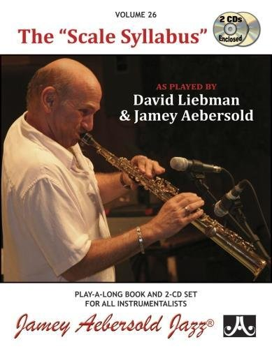 Vol. 26, The Scale Syllabus as played by David Liebman & Jamey Aebersold (Book & CD Set) (...