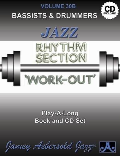 9781562241889: Jamey Aebersold Jazz -- Jazz Rhythm Section Work-Out, Vol 30B: Bassists & Drummers, Book & CD (Jazz Play-A-Long for Bassists & Drummers)