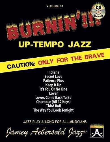 9781562242190: Jamey Aebersold Jazz -- Burnin'!!! Up-Tempo Jazz, Vol 61: Caution: Only for the Brave, Book & CD (Jazz Play-A-Long for All Musicians)