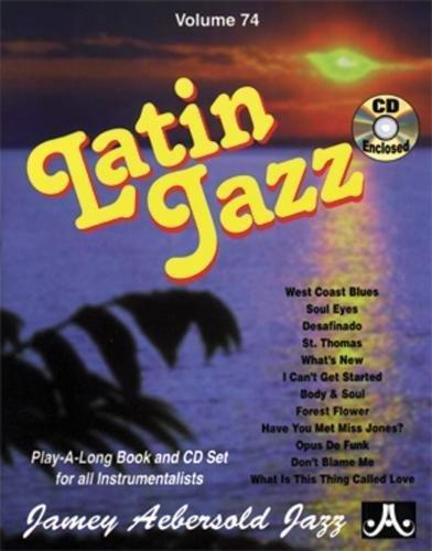Volume 74: Latin Jazz (with Free Audio: Jamey Aebersold