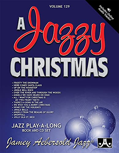 9781562242794: Jamey Aebersold Jazz -- A Jazzy Christmas, Vol 129: Book & 2 CDs (Jamey Aebersold Jazz Play-A-Long)