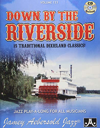 Play-A-Long Series, Vol. 133, Down By The Riverside: 15 Traditional Dixieland Classics! (Book &...