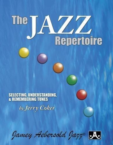 9781562242893: The Jazz Repertoire: Selecting, Understanding & Remembering Tunes