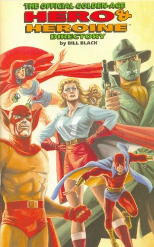 The Official Golden-Age Hero & Heroine Directory, Volume One: Black, Bill