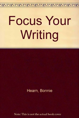 Focus Your Writing: Hearn, Bonnie