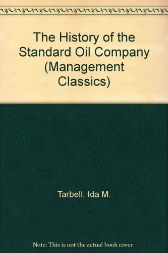 9781562264529: The History of the Standard Oil Company (Management Classics)