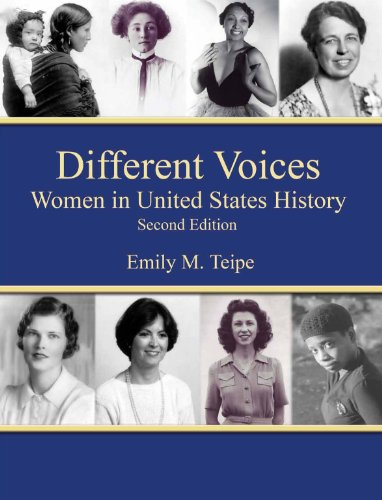Different Voices Women in United States History, Second Edition: Emily Teipe