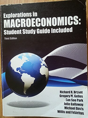 Explorations in Macroeconomics: Student Study Guide Included: Richard R. Bryant