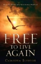 9781562290191: Free to Live Again: Keys to Fulfilling Your Life's Purpose