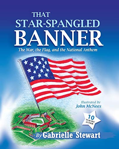 9781562290658: That Star-Spangled Banner: The War, the Flag and the National Anthem