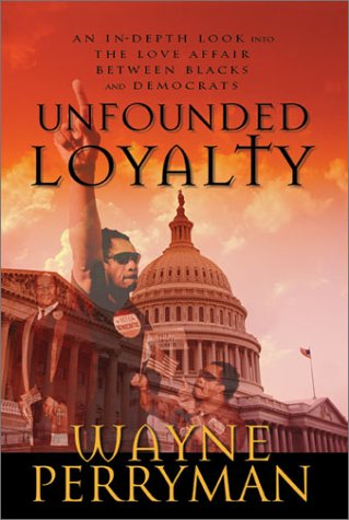 Unfounded Loyalty: An In-Depth Look Into the: Perryman, Wayne