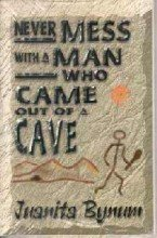 9781562291464: Never Mess With a Man Who Came Out a Cave