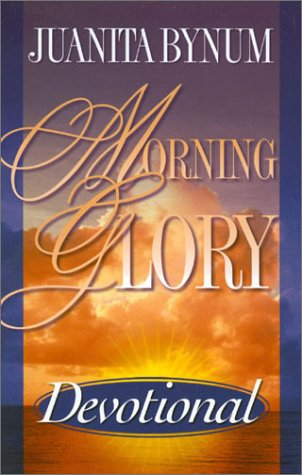 Morning Glory Devotional: Bynum, Juanita