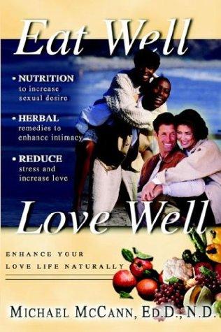 9781562291631: Eat Well Love Well