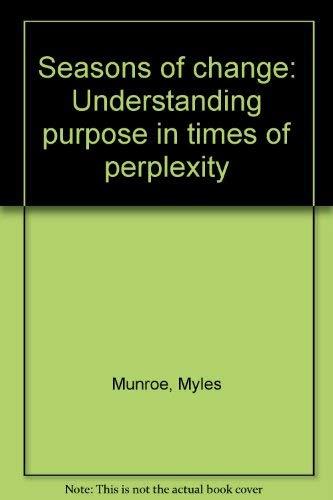 9781562294281: Seasons of change: Understanding purpose in times of perplexity