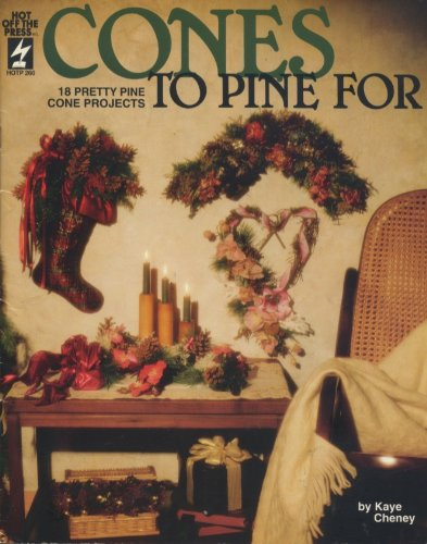 9781562311490: Cones to Pine For (18 Pretty Pine Cone Projects)