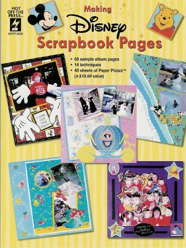 Making Disney Scrapbook Pages (Hot Off the Press): Paper Pizazz