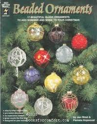Beaded ornaments: 17 beautiful glass ornaments to add shimmer and shine to your Christmas: West, ...