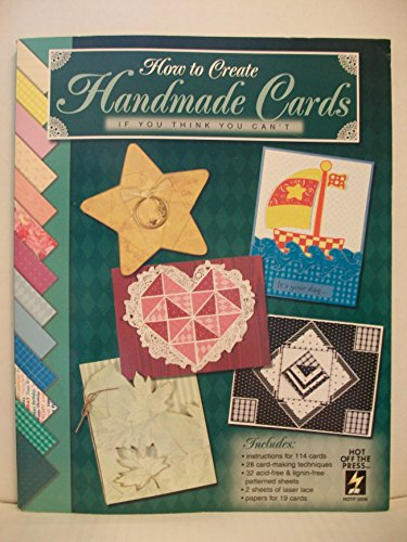 How To Create Handmade Cards: If You Think You Can't (9781562316938) by Hot Off The Press