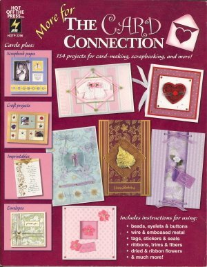 More for The Card Connection: 134 Projects for Card-Making, Scrapbooking, and More! (The Card Connection, 2) by Hot Off the Press (2002-05-04) (9781562318376) by Hot Off The Press