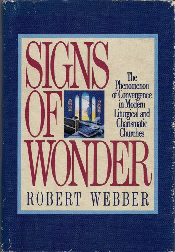 9781562330002: Signs of Wonder: The Phenomenon of Convergence in Modern Liturgical and Charismatic Churches