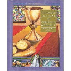 9781562330163: The Sacred Actions of Christian Worship (The Complete Library of Christian Worship ; V. 6)