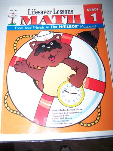 9781562341787: Lifesaver Lessons Math, Grade 1: 23 Ready-To-Go Lesson Plans (The Mailbox)