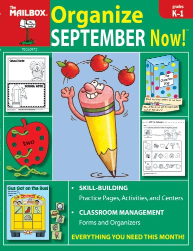 Organize September Now! (Grs. K-1): The Mailbox Books Staff