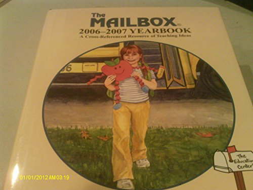 The Mailbox 2006-2007 Yearbook: A Cross-reference Resource of Teaching Ideas