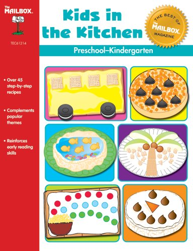 The Best of THE MAILBOX: Kids in the Kitchen (PreK-K): The Mailbox Books Staff
