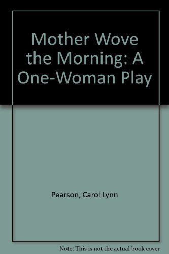 Mother Wove the Morning: A One-Woman Play (1562363077) by Carol Lynn Pearson