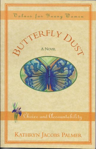 9781562364526: Butterfly Dust: A Novel (Values for Young Women)
