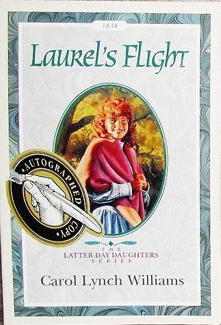 9781562365028: Laurel's Flight (The Latter-Day Daughters Series)
