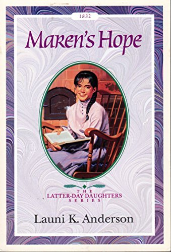 Maren's Hope (The Latter-Day Daughters Series) (1562365037) by Launi K. Anderson