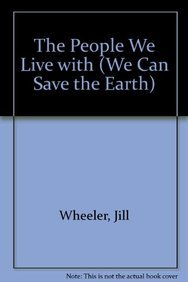 People We Live With (We Can Save the Earth) (1562390341) by Wheeler, Jill C.; Kallen, Stuart A.