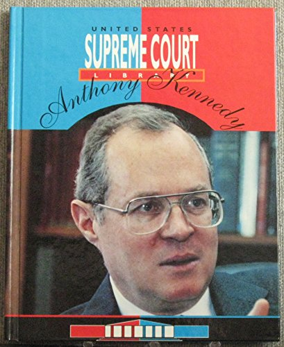 9781562390945: Anthony Kennedy (Supreme Court Justices)
