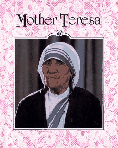 Mother Teresa (Leading ladies) (1562391194) by Jill C. Wheeler; Jill Wheeler; Rosemary Wallner