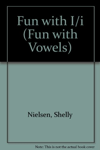 Fun With Vowels I/I (9781562391362) by Shelly Nielsen
